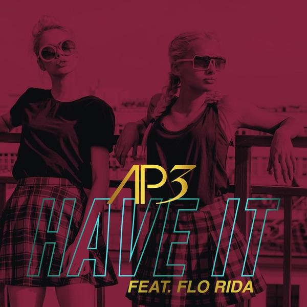 Have It (feat. Flo Rida) [Radio Edit] - Single