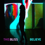 This Bliss - Believe