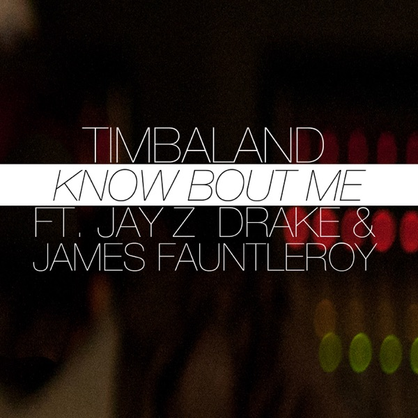 Know Bout Me (feat. JAY Z, Drake & James Fauntleroy) - Single