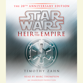Heir to the Empire: Star Wars: The 20th Anniversary Edition (Unabridged) audiobook
