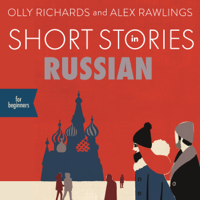 Olly Richards & Alex Rawlings - Short Stories in Russian for Beginners artwork