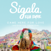 Sigala & Ella Eyre - Came Here for Love (Acoustic) artwork