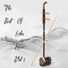 The Best of Erhu Music, Vol. 2 - Nhat Truong Tung