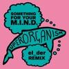 Something for Your M.I.N.D. (el_der Remix) - Single, Superorganism