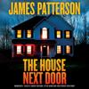 James Patterson - The House Next Door  artwork