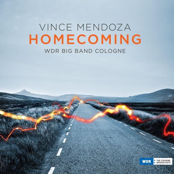 Homecoming (Album) by Vince Mendoza & WDR Big Band Cologne