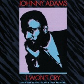 Johnny Adams - (Oh Why) I Won't Cry