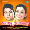Mera Jeevan Kuchh Kaam Na Aaya From Mera Jeevan Single