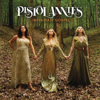 Pistol Annies Interstate Gospel music review