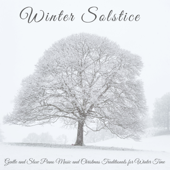 Winter Solstice – Gentle And Slow Piano Music And Christmas Traditionals For Winter Time-Winter Solstice