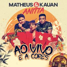 Baixar Ao Vivo e a Cores - Matheus & Kauan & Anitta