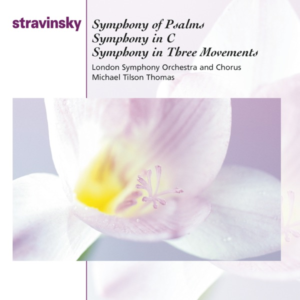 Stravinsky: Symphony of Psalms, Symphony in C Major & Symphony in 3 Movements