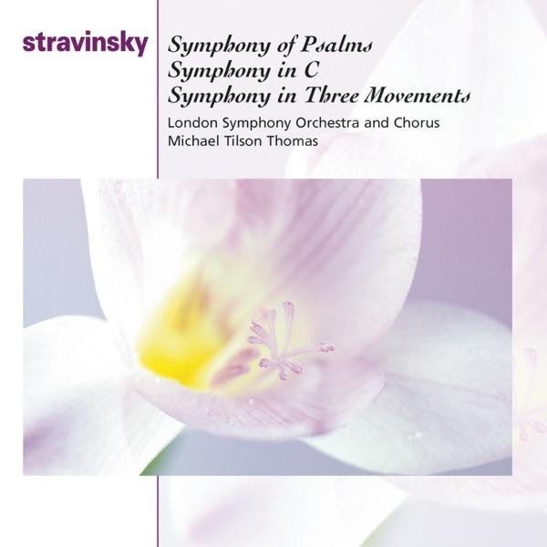 Stravinsky: Symphony of Psalms, Symphony in C Major & Symphony in 3 Movements