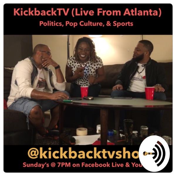 KickbackTV (Live From Atlanta)