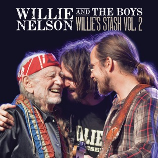 Willie and the Boys: Willie's Stash, Vol. 2 – Willie Nelson