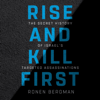 Ronen Bergman - Rise and Kill First: The Secret History of Israel's Targeted Assassinations (Unabridged) artwork