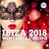 Ibiza 2018 Winter Clubbing (Deluxe Version)