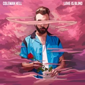Coleman Hell - Love Is Blind