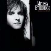 Melissa Etheridge - You Used to Love to Dance