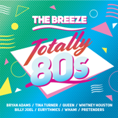 The Breeze Totally 80s - Various Artists, Various Artists