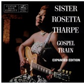Sister Rosetta Tharpe - Cain't No Grave Hold My Body Down