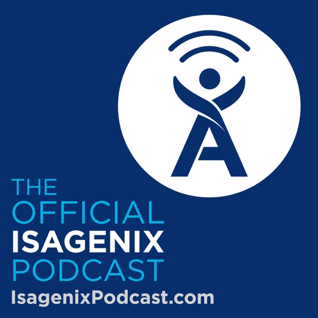 The Official Isagenix Podcast By Isagenix International Llc On