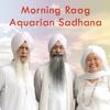 Morning Raag Aquarian Sadhana - Bhai Kultar Singh, Haridass Kaur & Bhai Swaran Singh