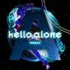 hello, alone - Single ジャケット画像