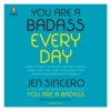 You Are a Badass Every Day: How to Keep Your Motivation Strong, Your Vibe High, and Your Quest for Transformation Unstoppable (Unabridged) AudioBook Download