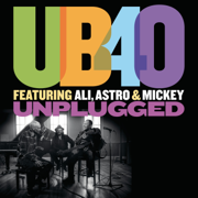 Unplugged (feat. Ali Campbell, Terence Wilson & Mickey Virtue) - Ali Campbell, Astro, UB40 & Michael Virtue - Ali Campbell, Astro, UB40 & Michael Virtue