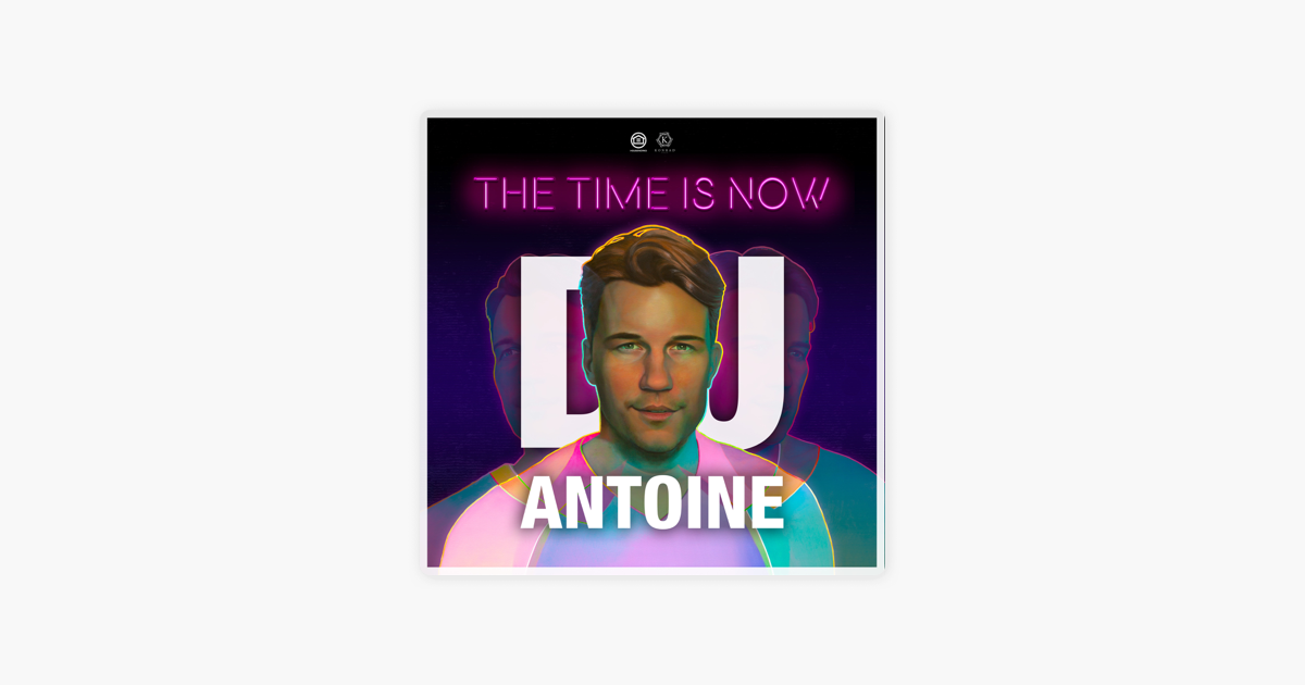 The Time Is Now By Dj Antoine On Apple Music