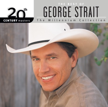 George Strait - 20th Century Masters  The Millennium Collection The Best of George Strait Album Reviews