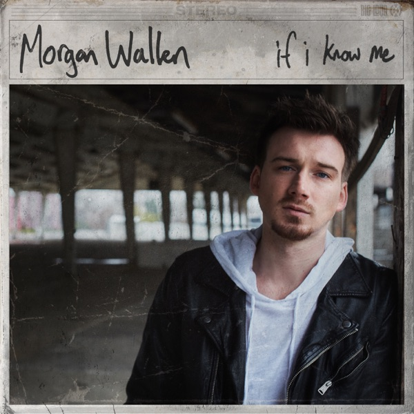Morgan Wallen - If I Know Me