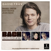 Bach: Concertos For 2, 3 & 4 Pianos-David Fray & Orchestre National du Capitole de Toulouse