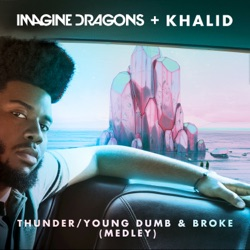 View album Thunder / Young Dumb & Broke (Medley) - Single