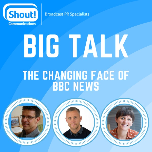 Big Talk: The changing face of BBC News