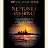 James D. Hornfischer - Neptune's Inferno: The U.S. Navy at Guadalcanal (Unabridged)  artwork