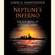 Neptune's Inferno: The U.S. Navy at Guadalcanal (Unabridged)