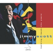 Jimmy Scott - What I Wouldn't Give