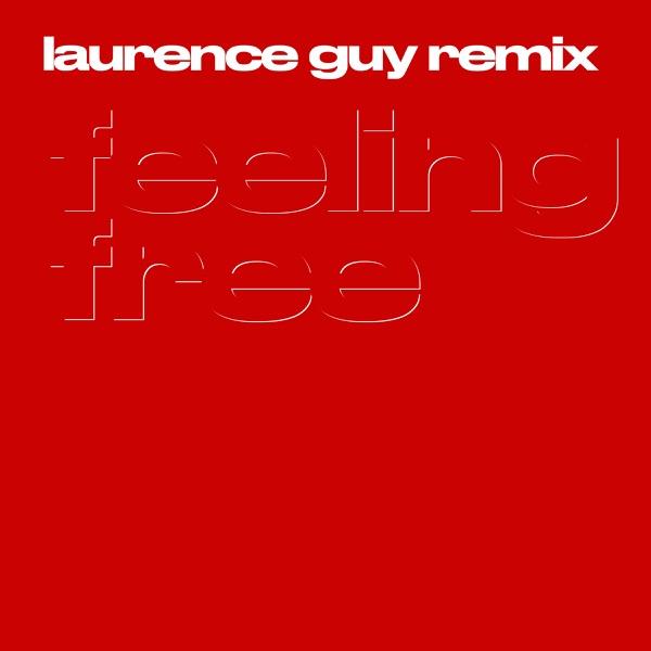 Feeling Free (Laurence Guy Remix) - Single
