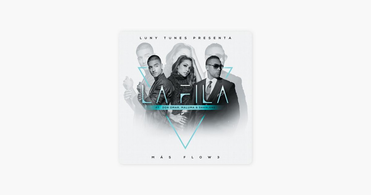 operación es inutil participar  La Fila (feat. Don Omar, Sharlene & Maluma) - Single by Luny Tunes on Apple  Music