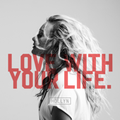 Love With Your Life - Hollyn