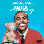 Smile (Living My Best Life) [feat. Snoop Dogg & Ball Greezy] - Lil Duval - Lil Duval