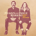 Pharis & Jason Romero - Babes, Mothers and Fathers