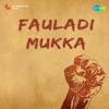 Fauladi Mukka Original Motion Picture Soundtrack
