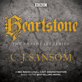Shardlake: Heartstone: BBC Radio 4 Full-Cast Dramatisation