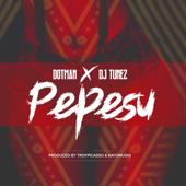 Pepesu (feat. DJ Tunez)