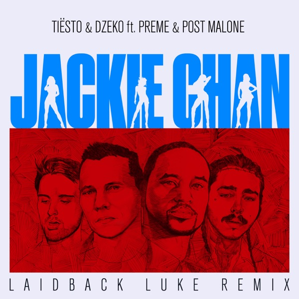 Jackie Chan [feat. Preme & Post Malone] (Laidback Luke Remix) - Single