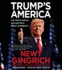 Trump's America (Unabridged) - Newt Gingrich