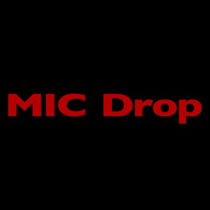 MIC Drop (feat. Desiigner) [Steve Aoki Remix] - Single Mp3 Download